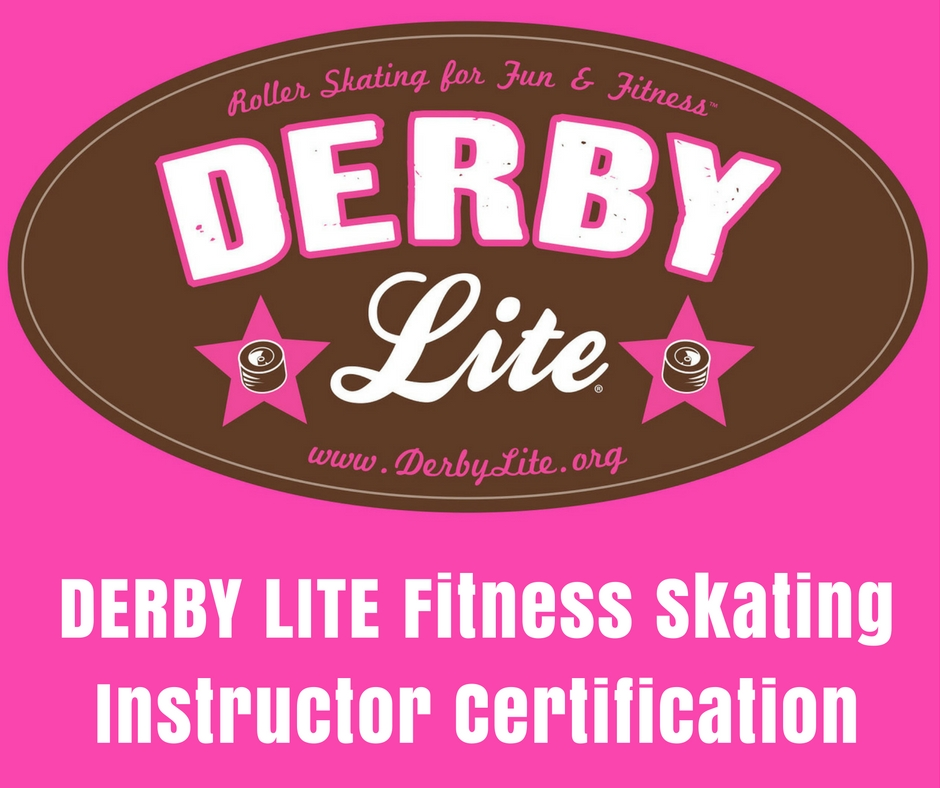 DERBY LITE  Fitness Skating Instructor Training & Certification (Separate from class packages)